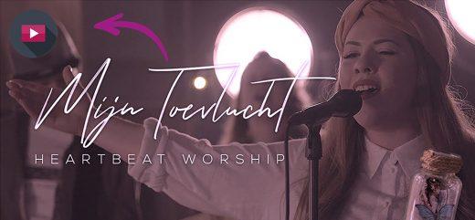 Heartbeat Worship: Songstory van 'Mijn Toevlucht' door Pascalle