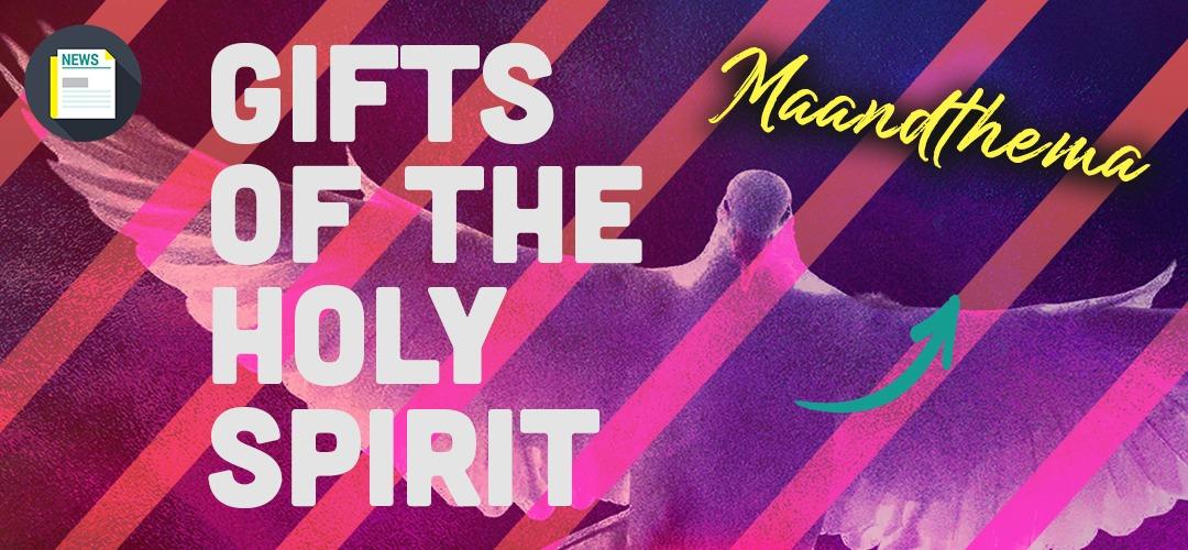 Je bekijkt nu Maandthema: Gifts of the Holy Spirit