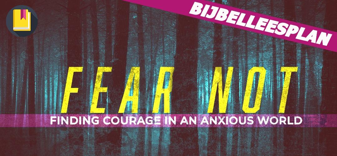 Je bekijkt nu Bijbelleesplan: Hoe focus ik me op God als ik bang ben?