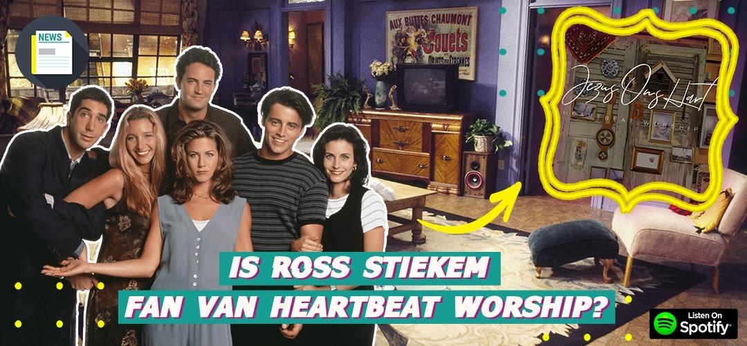 Weet je nog, die keer dat Heartbeat Worship in een aflevering van Friends zat?