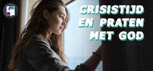 Gods stem verstaan in crisis-tijd… Onze stagiaire Christa vertelt je daar graag wat over!