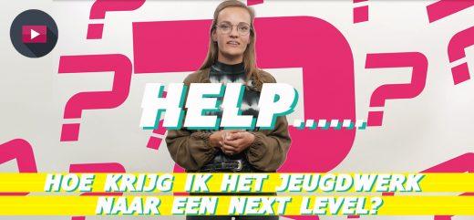 HELP……Hoe krijg ik het jeugdwerk naar een Next Level?