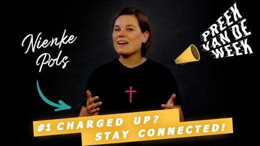 Lees meer over het artikel Preek van de Week: Charged up? Stay Connected