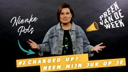 Preek van de week: 'Charged up? Neem mijn juk op je.'