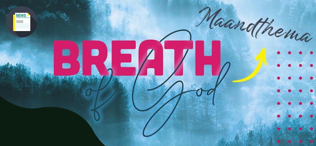 Deze maand denken we na over het thema: Breath of God