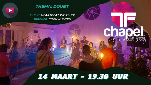 Gaat twijfel met jou aan de haal of blijf je groeien in je geloof?  Kijk zondag mee TF Chapel!
